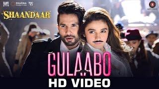 Gulaabo _ Official Song _ Shaandaar _ Shahid Kapoor, Alia Bhatt _ Vishal Dadlani & Amit Trivedi