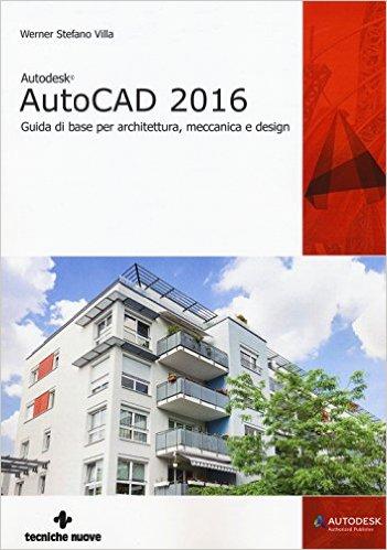 Vinboisoft blog autodesk autocad 2016 guida di base per for Programmi per designer