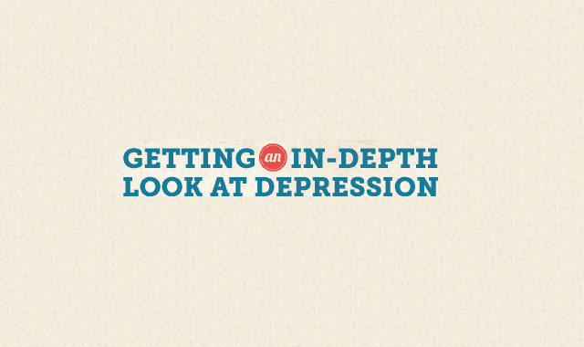 Getting An In-Depth Look at Depression