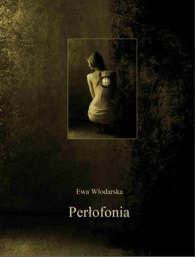 """Ewa Włodarska - """"Perłofonia"""""""
