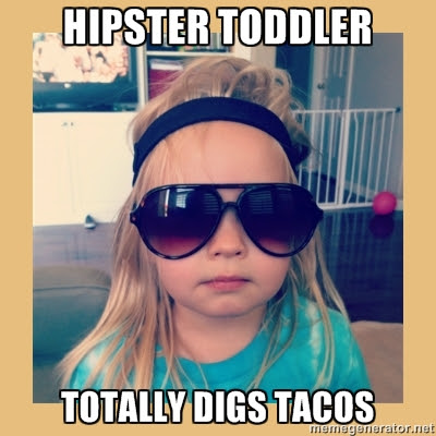 Hipster Toddler Digs Tacos