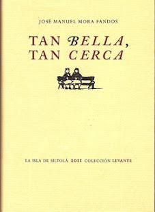 TAN BELLA, TAN CERCA. ESCRITOS SOBRE ESTÉTICA Y VIDA COTIDIANA (La Isla de Siltolá, 2011)
