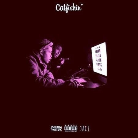 Childish Major ft. Jace – Catfishin' Lyrics