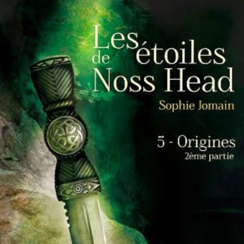 Les étoiles de Noss Head, tome 5 : Origines, partie 2 de Sophie Jomain
