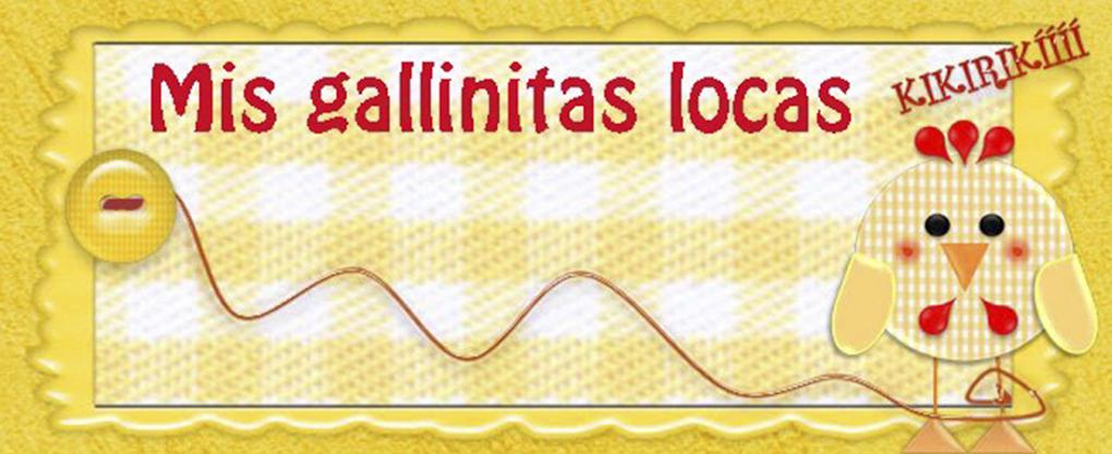 Mis Gallinitas Locas