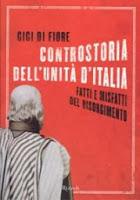 Controstoria dell'Unità d'Italia - Gigi Di Fiore