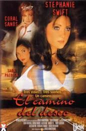 El Camino Del Deseo xxx (2005)