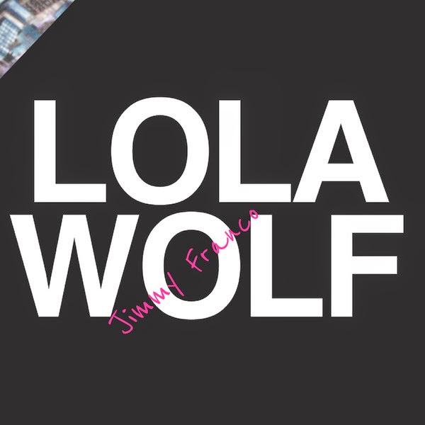 Lolawolf - Jimmy Franco - Single Cover