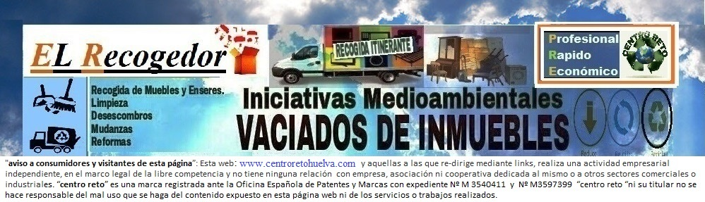 RECOGIDA DE MUEBLES Y VACIADOS HUELVA