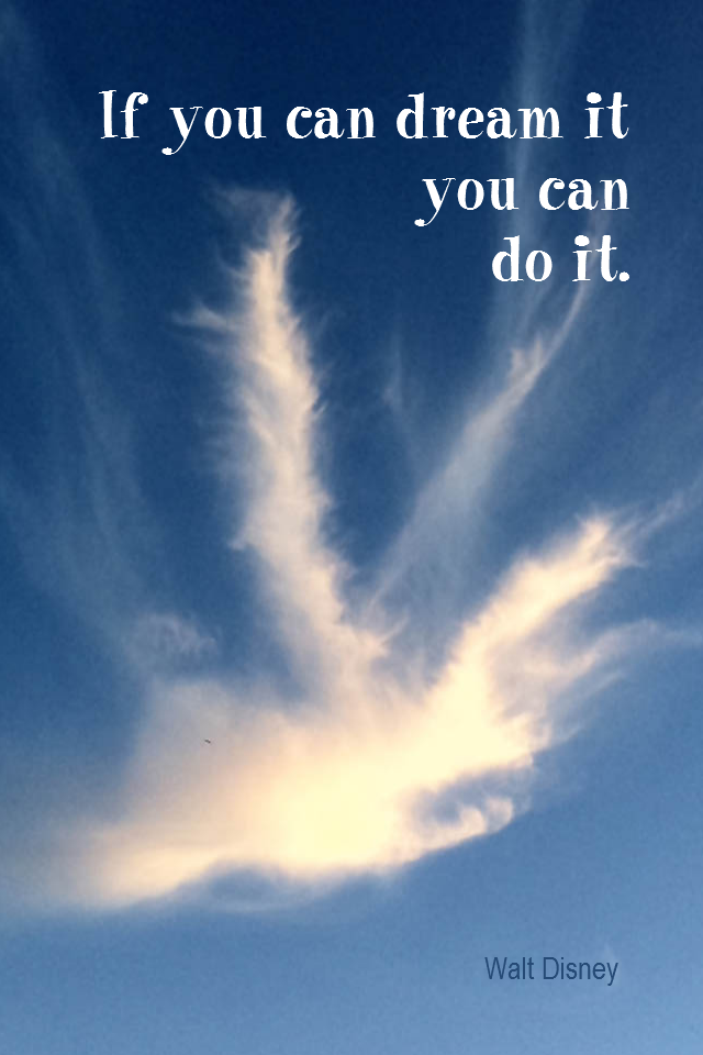 visual quote - image quotation for IMAGINATION - If you can dream it you can do it. - Walt Disney