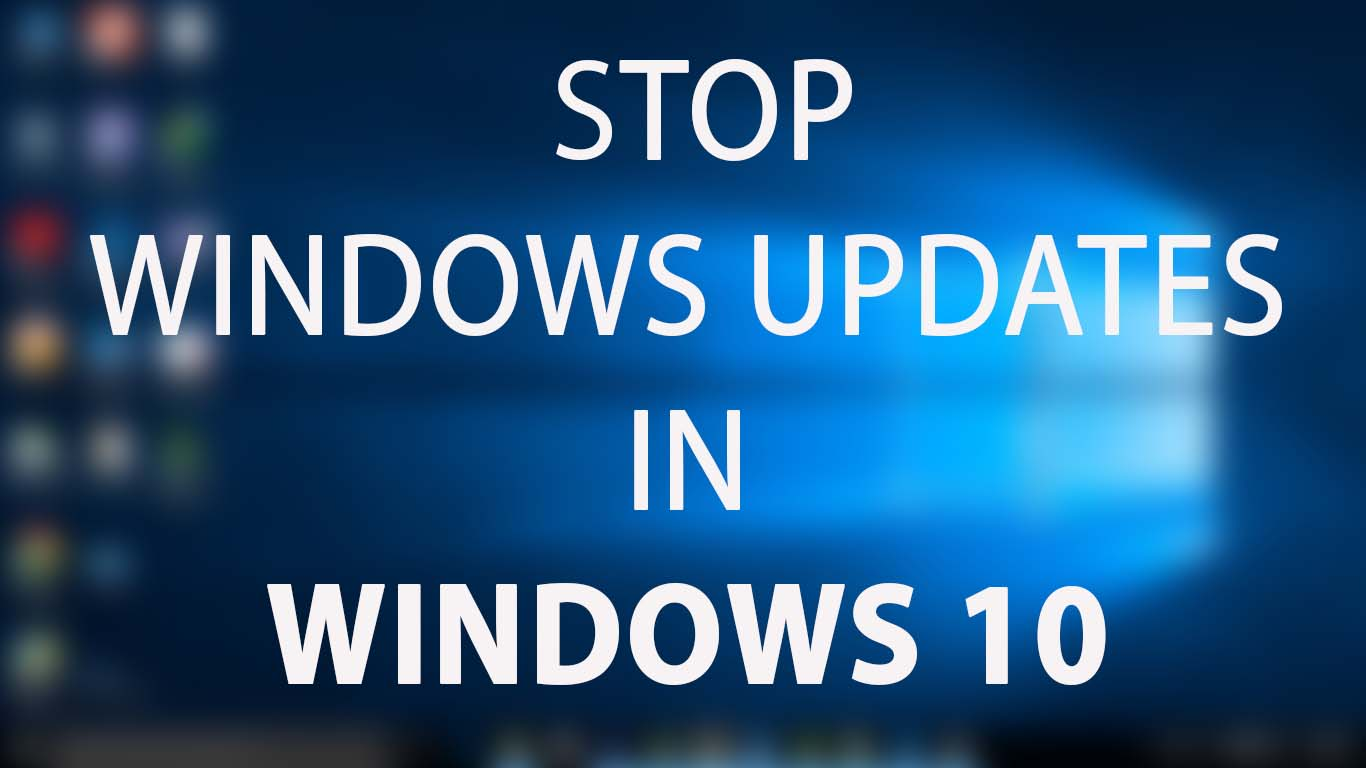windows 10 how to stop updates happening