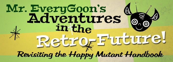 Revisiting the Happy Mutant Handbook