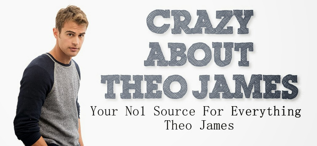Crazy About Theo James - Your No1 Source For Everything Theo James