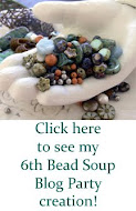 6th Bead Soup!