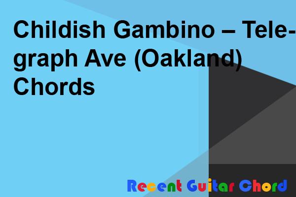 Childish Gambino – Telegraph Ave (Oakland) Chords