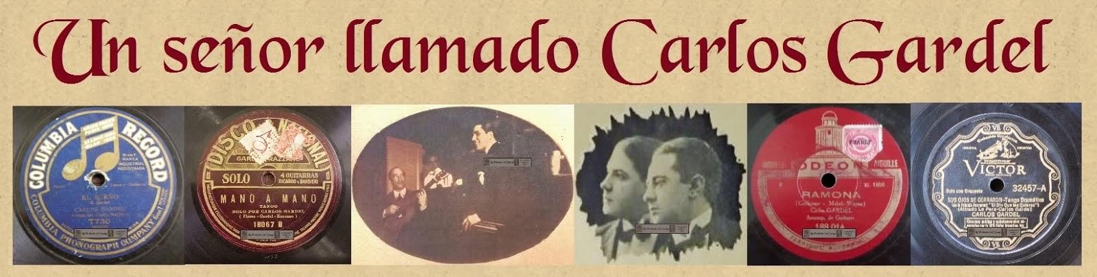 Un señor llamado Carlos Gardel