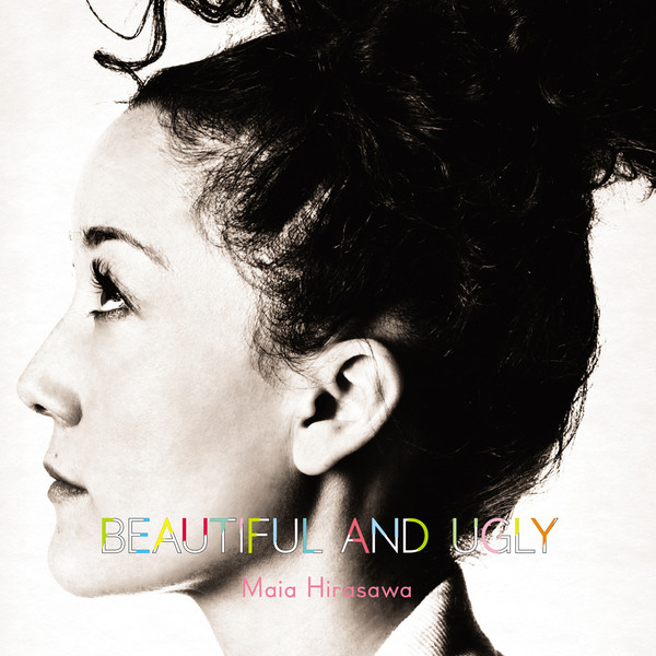 [Album] マイア・ヒラサワ – ビューティフル・アンド・アグリー (2016.07.06/MP3/RAR)