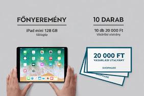 Nyerj 20 000 Ft értékű Shopmark vásárlási utalványt, vagy egy 128 GB-os iPad mini táblagépet!