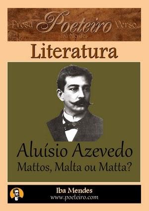 Aluísio Azevedo - Mattos Malta ou Matta?