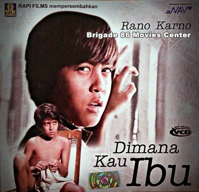 Brigade 86 Movies Center - Dimana Kau Ibu (1973)
