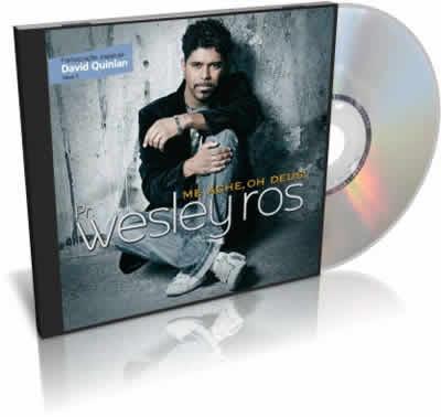Pr Wesley Ros - Me Ache Oh Deus (2011)