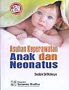Judul Buku : ASUHAN KEPERAWATAN ANAK DAN NEONATUS Pengarang : Dedeh Sri Rahayu Penerbit : Salemba Medika