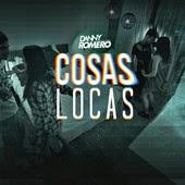 Danny Romero - Cosas Locas