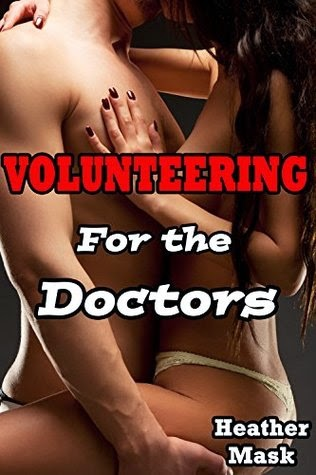 Volunteering for the Doctors by Heather Mask