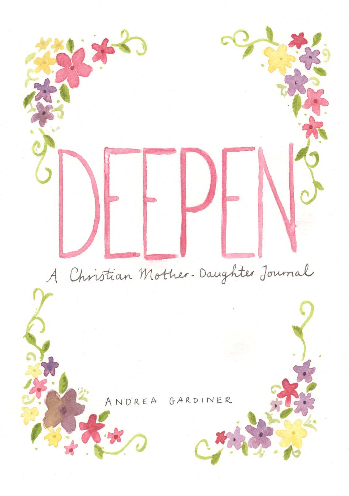DEEPEN A Christian Mother Daughter Journal