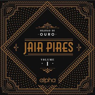 Download CD Jair Pires - Seleção de Ouro - Vol.1
