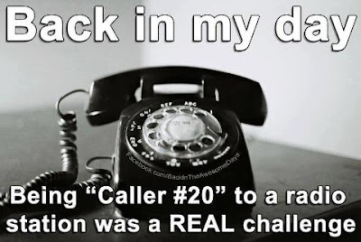 "Back in my day, being ""caller # 20"" to a radio station was a real challenge!"