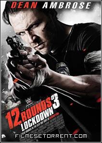 12 Rounds 3 - Lockdown Torrent dublado