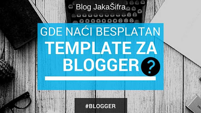 Spisak sajtova sa besplatnim template-ima za Blogger blogove