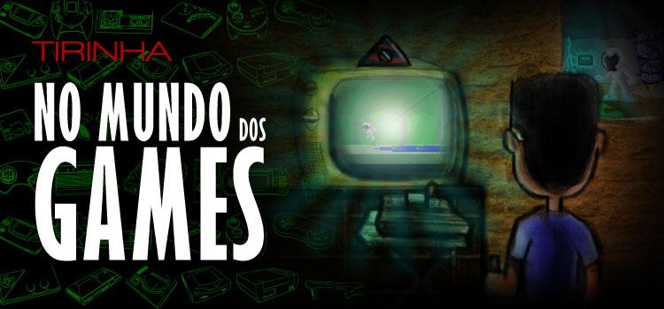 """tirinha - """"No mundo dos games"""""""