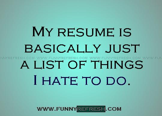 funny resume quotes  quotesgram