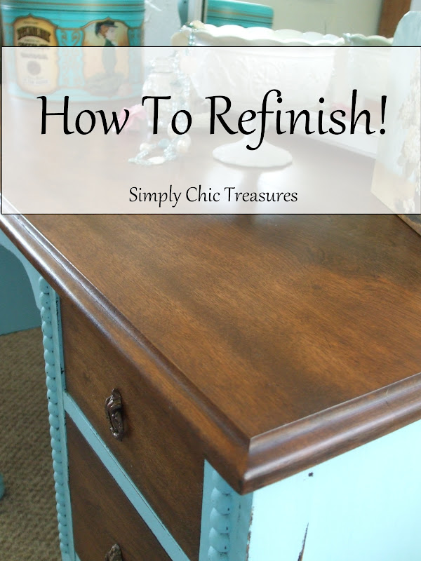 Simply Chic Treasures A Tutorial On Refinishing Furniture