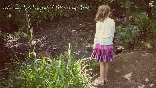 Mummy, do I look pretty? {Parenting Girls} // 76sunflowers