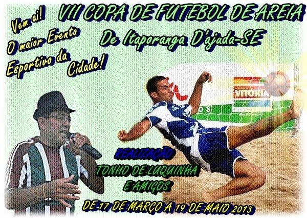 Copa de Futebol de Areia de Itaporanga D´Ajuda Org: Ver. Tonho de Luquinha e amigos!