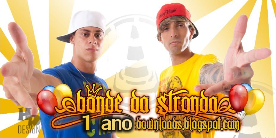 Bonde da Stronda Downloads 1 Ano de Blog É NOS Familia .
