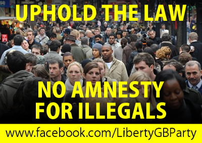 Liberty GB: Uphold the law, no amnesty for illegals