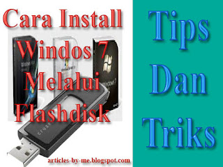 Tips Cara Install Windows 7 Menggunakan Flash Disk