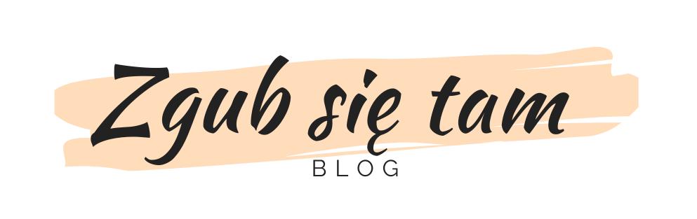 Zgub się tam - blog literacko-podróżniczy