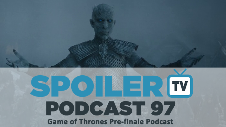 STV Podcast 97 - Game of Thrones Pre-Finale Special