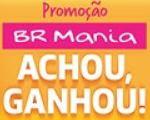 Participar Promoção BR Mania Achou Ganhou