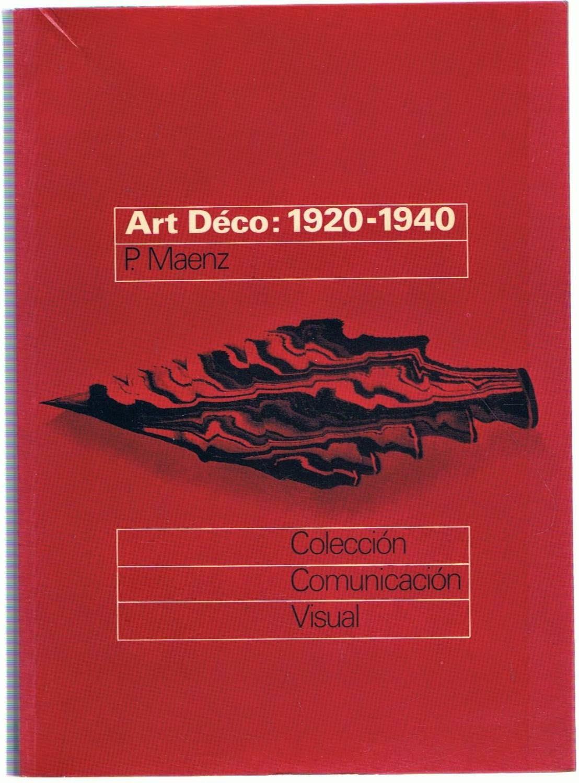 """Art Déco, 1920 - 1940: Formas entre dos guerras"" - P. Maenz."