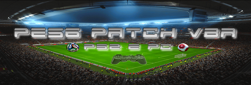 PES6 PS2 e PC PATCH VBR ONLINE