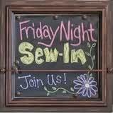 Friday Night Sew In