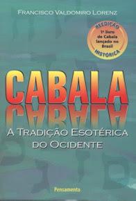 CABALA – A TRADIÇÃO ESOTÉRICA DO OCIDENTE – Francisco Valdomiro Lorenz
