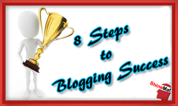 Eight Steps To Success In Blogging