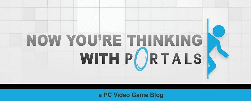 Now You're Thinking With Portals (A PC Game Blog)